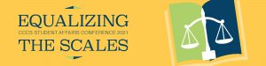 Equalizing the Scales - CCCS Student Affairs Conference 2021